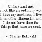 Charles Bukowski on being different
